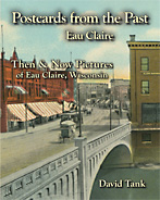 Postcardsf from the Past: Eau Claire, Wisconsin